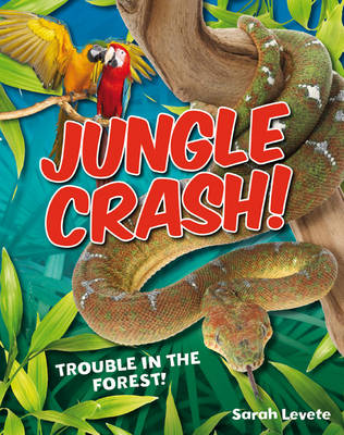 Jungle Crash!: Age 6-7, average readers - White Wolves Non Fiction (Hardback)