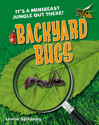 Backyard Bugs: Age 5-6, below average readers - White Wolves Non Fiction (Paperback)