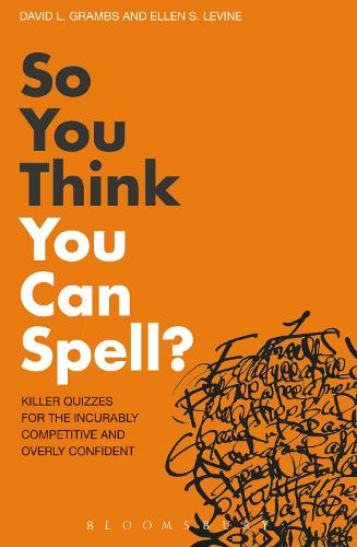 So You Think You Can Spell?: Killer Quizzes for the Incurably Competitive and Overly Confident (Paperback)