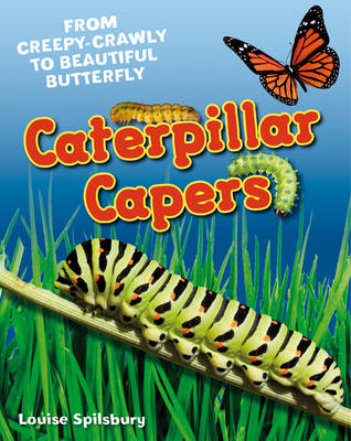 Caterpillar Capers: Age 5-6, above average readers - White Wolves Non Fiction (Hardback)