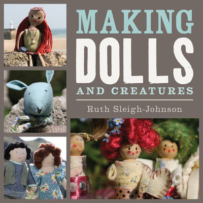 Making Dolls and Creatures (Paperback)