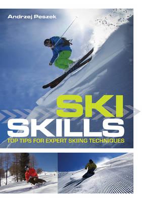 Ski Skills: Top tips for expert skiing technique (Paperback)