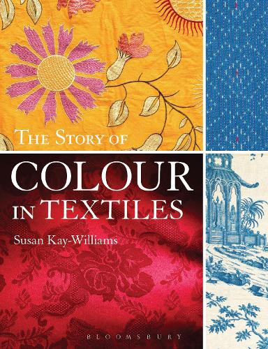 The Story of Colour in Textiles (Paperback)