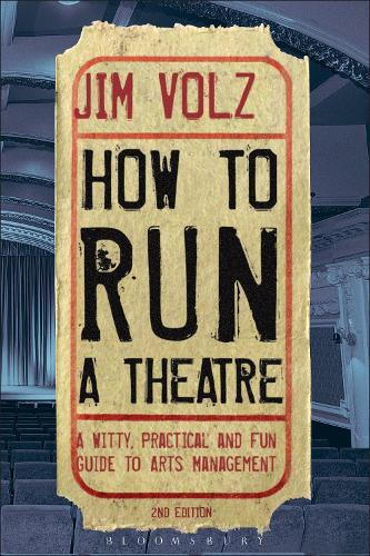 How to Run a Theatre: Creating, Leading and Managing Professional Theatre (Paperback)