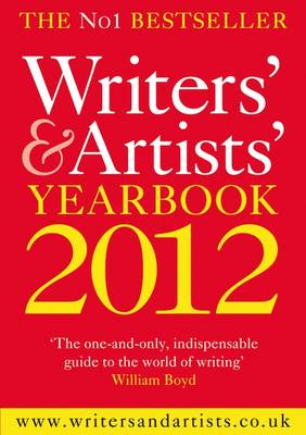 The Writers' & Artists' Yearbook 2012 2012 - Writers' and Artists' (Paperback)
