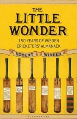 The Little Wonder: The Remarkable History of Wisden (Hardback)