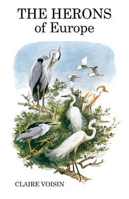 The Herons of Europe - Poyser Monographs (Hardback)