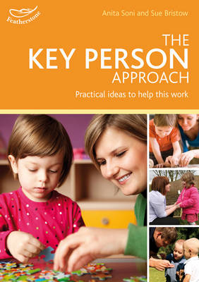 The Key Person Approach: How to support effective practice in your setting - Practitioners' Guides (Paperback)