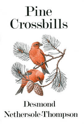 Pine Crossbills - Poyser Monographs (Hardback)