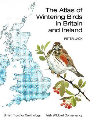 The Atlas of Wintering Birds in Britain and Ireland - Poyser Monographs (Hardback)