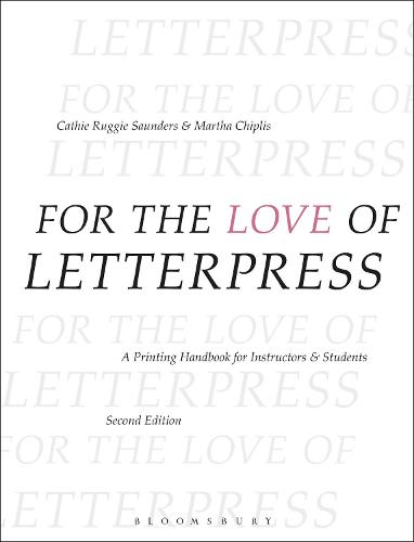 For the Love of Letterpress: A Printing Handbook for Instructors and Students (Paperback)