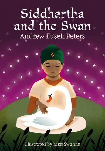 Siddhartha and the Swan - White Wolves: Stories from World Religions (Hardback)
