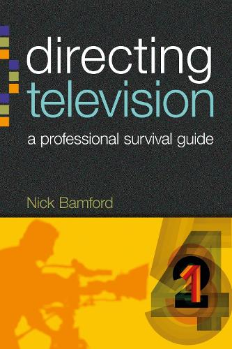 Directing Television: A professional survival guide (Paperback)