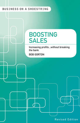 Boosting sales: Increasing profits...without breaking the bank - Business on a Shoestring (Paperback)