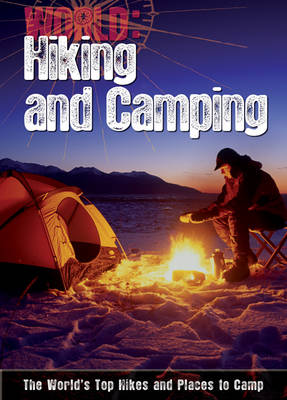 Hiking and Camping: The World's Top Hikes and Places to Camp - World Sports Guide (Hardback)