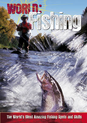 Fishing: The World's Most Amazing Fishing Spots and Skills - World Sports Guide (Paperback)