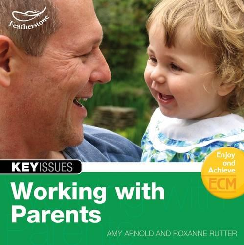 Working with parents - Key Issues (Paperback)