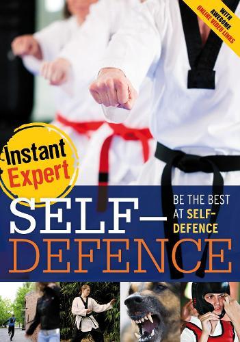 Self-Defence - Instant Expert (Paperback)