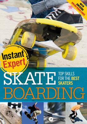 Skateboarding - Instant Expert (Hardback)