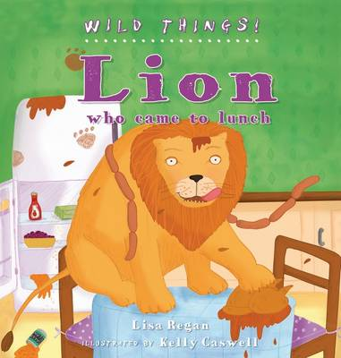 Lion - Wild Things! (Hardback)