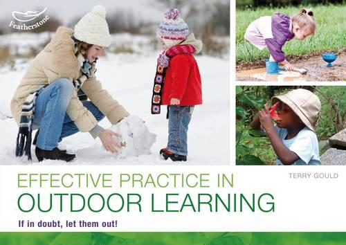 Effective practice in outdoor learning: If in doubt, let them out! (Paperback)