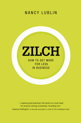 Zilch: How to Get More for Less in Business (Paperback)