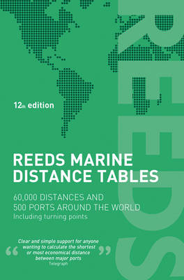 Reeds Marine Distance Tables: 60,000 Distances and 500 Ports Around the World - Reed's Professional (Paperback)