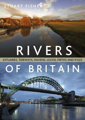 Rivers of Britain: Estuaries, Tideways, Havens, Lochs, Firths and Kyles (Paperback)