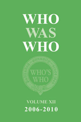 Who Was Who Volume XII 2006-2010 - Who's Who (Hardback)