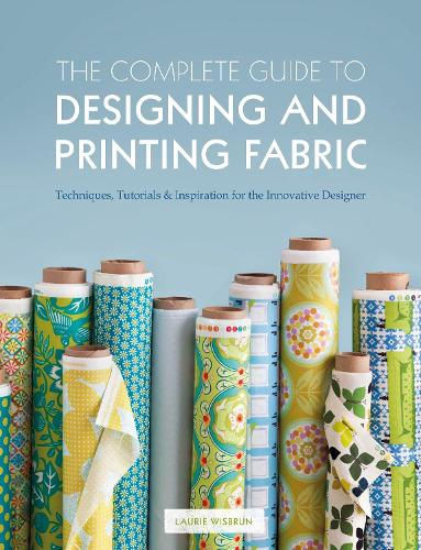 The Complete Guide to Designing and Printing Fabric (Paperback)