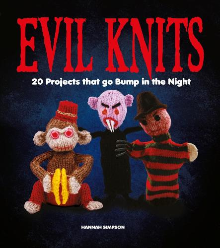 Evil Knits: 20 Projects that go Bump in the Night (Paperback)