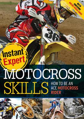 Motocross Skills: How to Be an Ace Motocross Rider - Instant Expert (Paperback)