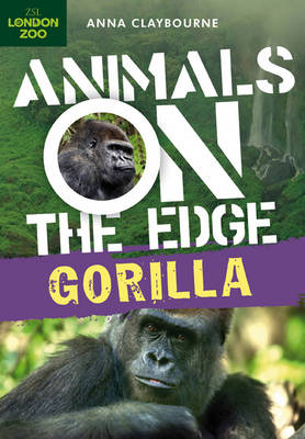 Gorilla - Animals on the Edge (Hardback)