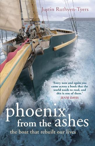 Phoenix from the Ashes: The Boat that Rebuilt Our Lives (Paperback)