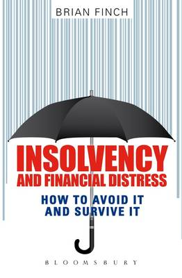 Insolvency and Financial Distress: How to Avoid it and Survive it (Paperback)
