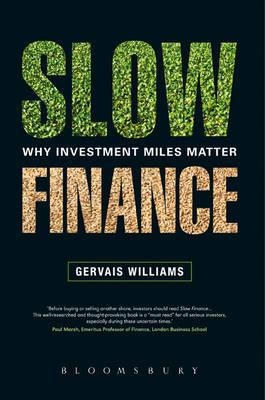 Slow Finance: Why Investment Miles Matter (Hardback)