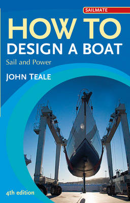 How to Design a Boat: Sail and Power - Sailmate (Paperback)