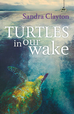 Turtles in Our Wake (Paperback)