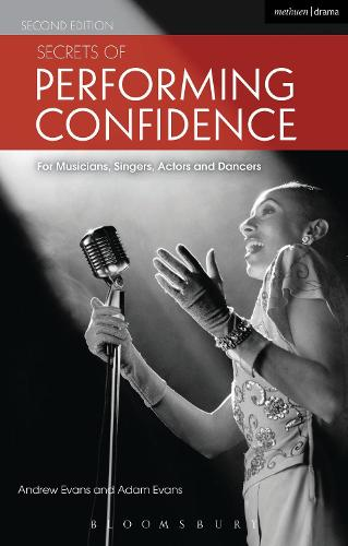 Secrets of Performing Confidence: For musicians, singers, actors and dancers (Paperback)