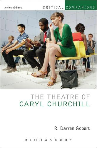 The Theatre of Caryl Churchill - Critical Companions (Paperback)