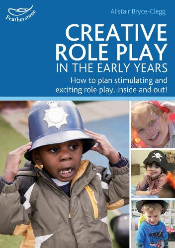Creative Role Play in the Early Years: Creative Role Play in the Early Years (Paperback)