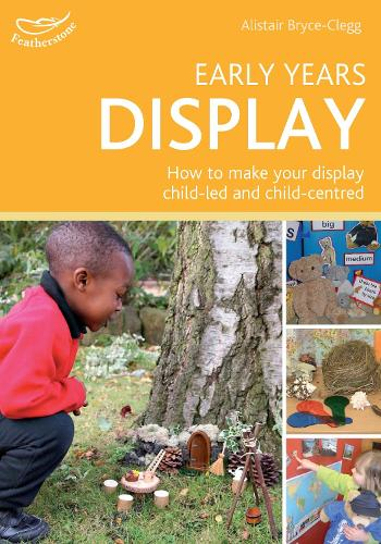 Early Years Display: Hundreds of ideas for displays which actively involve children (Paperback)