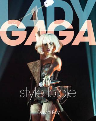 Lady Gaga Style Bible (Paperback)