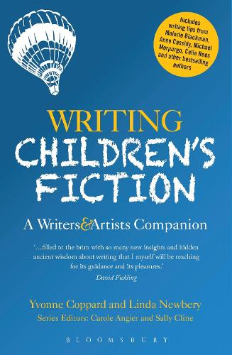 Writing Children's Fiction: A Writers' and Artists' Companion - Writers' and Artists' Companions (Paperback)