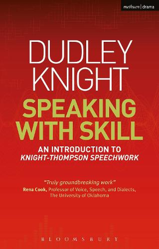 Speaking With Skill: An Introduction to Knight-Thompson Speech Work - Performance Books (Paperback)