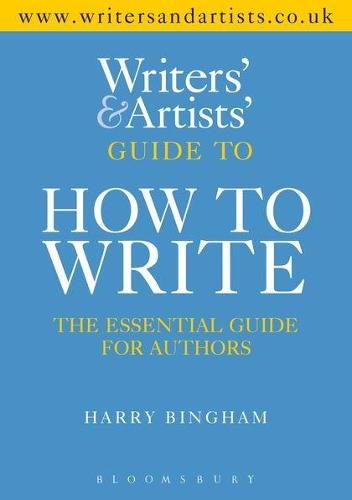 Writers' & Artists' Guide to How to Write (Paperback)
