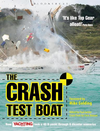 Crash Test Boat: How Yachting Monthly Took a 40ft Boat Through 8 Disaster Scenarios (Paperback)