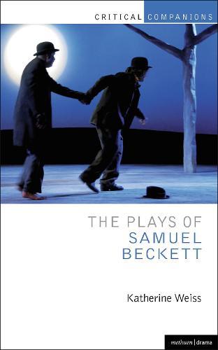 The Plays of Samuel Beckett - Critical Companions (Hardback)