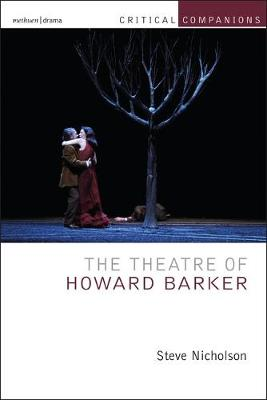 The Theatre of Howard Barker - Critical Companions (Hardback)