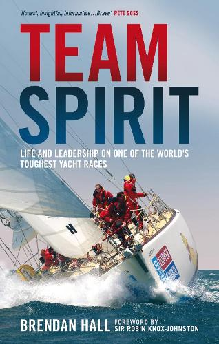 Team Spirit: Life and Leadership on One of the World's Toughest Yacht Races (Hardback)